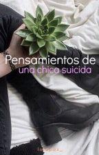 Pensamientos de una chica suicida. by whoislolax
