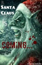 Santa Claus Is Coming... by xLuckyLocketx