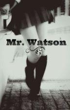 Mr. Watson by TachibanaMori