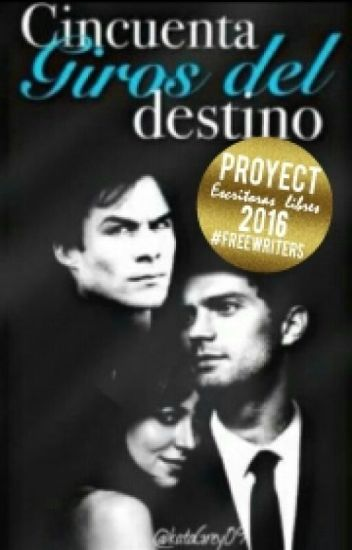 Cincuenta Giros Del Destino (#Wattys2016)