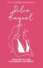 Dulce Raquel (Tres) by pizzaforeverever