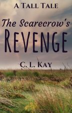 The  Scarecrow's Revenge by C_L_KAY