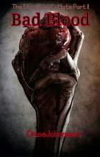 Bad Blood by ChloeJohansson