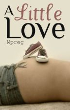 A Little Love ➳Larry mpreg by Larry_Lashton
