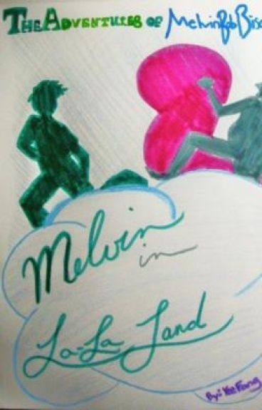 The Adventures of Melvin Bob Biscus: Melvin in La-La Land