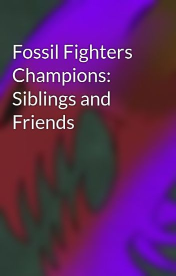 Fossil Fighters Champions: Siblings and Friends