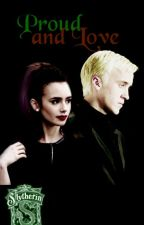 Proud and Love - Draco Malfoy fiction (Livro1 || Completo) by MinDark