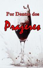 Por Dentro dos Prazeres by lorenasilva_lit