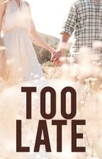 Too Late by babylou0808