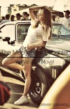 The Mechanic's Daughter by forever-galaxies