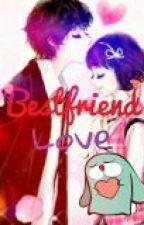 Bestfriend Love by kittylover22