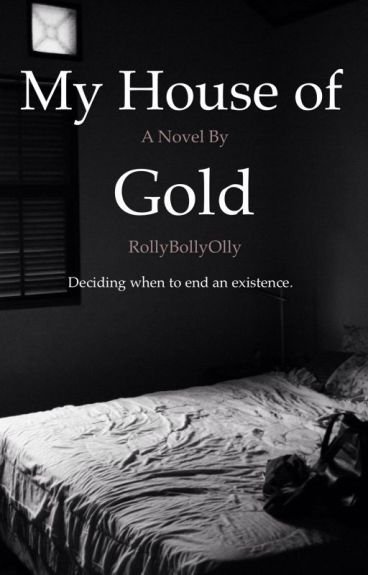 My House of Gold by RollyBollyOlly