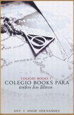 Colegio Books Para Todos Los Libros. by AnyAngie1