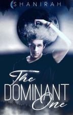 The Dominant One by Shanirah