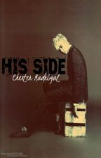 His Side - Chester Madrigal - One Shot by reyaality