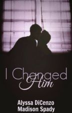 I Changed Him {Book Two} (BoyxBoy) by AlyssaEatsAMuffin