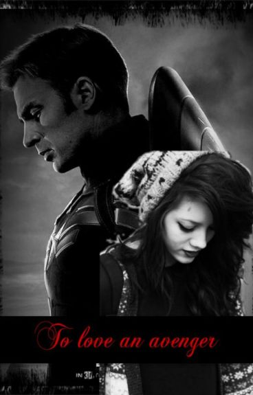 To Love an Avenger ( captain America/ Steve Rogers fanfic )