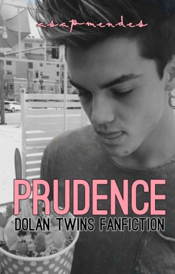 Prudence (Dolan Twins Fanfiction)