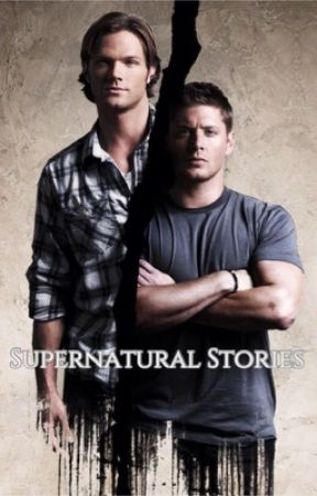 Supernatural Stories - Whining Is For Babies - Wattpad