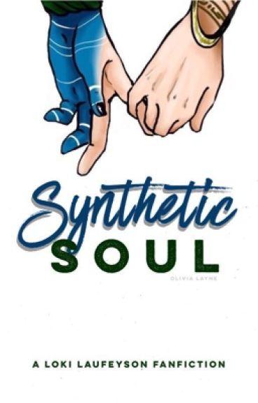 Synthetic Soul [LOKI+ AVENGERS FANFIC]
