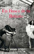 En Busca de tu Retrato (Pausada) by AlexandraGarca4