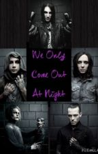 We Only Come Out At Night (MIW Fanfiction) (Discontinued)  by CreatureOfMIW