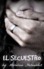 El Secuestro by MarielenaHs