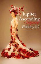 Jupiter Ascending: Sequel by Woolley119