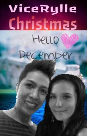 A ViceRylle Christmas Story ♥ (Anyare sa Disyembre?) by deviantGEE