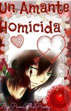 Un Amante Homicida (Homicidal Liu y Tu) EROTICA by PxmiLuu