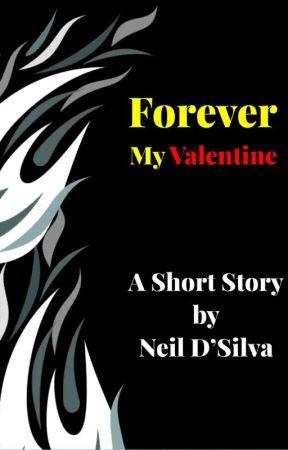 Forever My Valentine by NeilDSilva