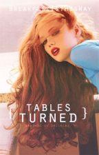 Tables turned by BreakfestIsthisWay