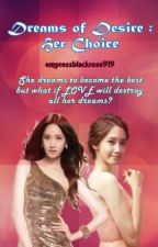 Dreams of Desire : Her Choice by empressblackrose919
