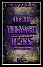 Our Teenage Boss by iamlyche