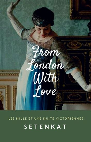 From London With Love (RÉÉCRITURE)