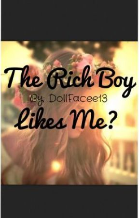 The Rich Boy Likes Me? by DollFacee13