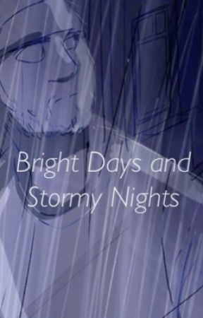 Bright Days and Stormy Nights by Sprite-Vodka
