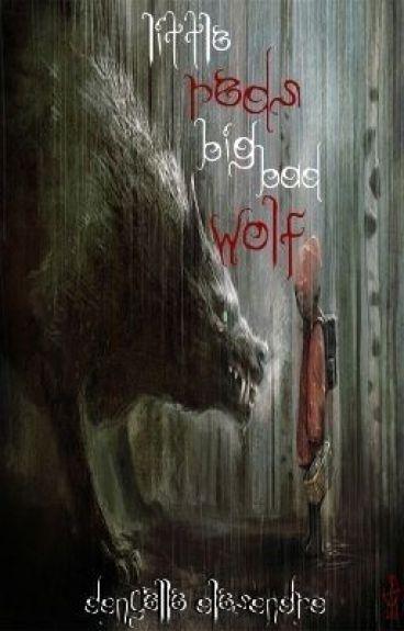 Little Reds' Big Bad Wolf by DanyelleAlesandra