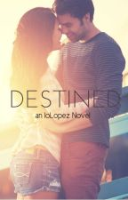Destined by IoLopez
