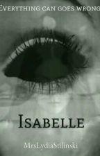 ISABELLE by mrslydiastilinski
