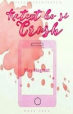 Katext Ko Si CRUSH (Short Story) #Completed by Unknown_Geometry
