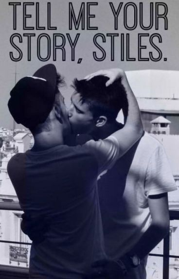 Tell me your story, Stiles.