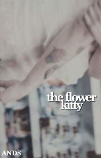 The Flower Kitty; muke