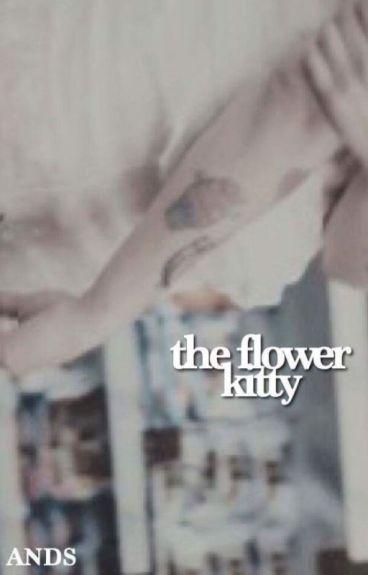 The Flower Kitty; muke