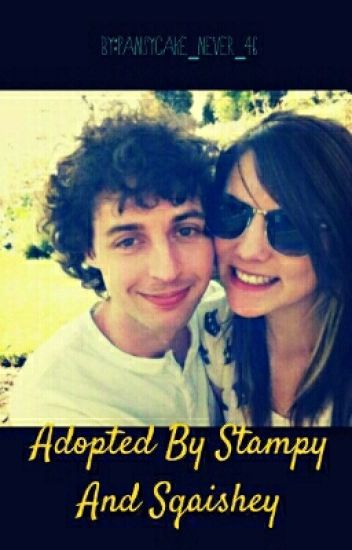 Adopted By Stampy and Sqaishey - Brooklyn Murphy - Wattpad