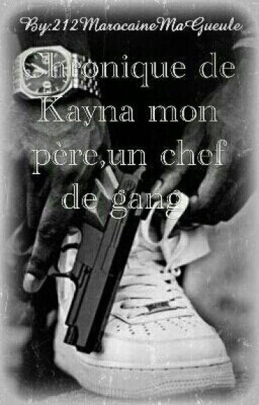 Chronique de Kayna :Mon père,un chef de gang [Réecriture]
