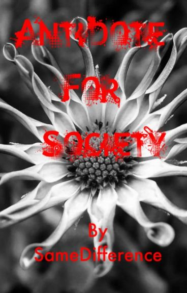 Antidote for Society by SameDifference