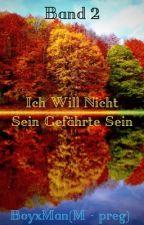 Band 2 Ich Will Nicht Sein Gefährte Sein🦉BoyxMan🦉(M-preg)  by Iphone21