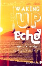 Waking Up Echo by ohiggins413