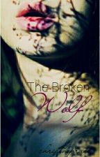 The broken wolf ➢ Book Two by christhepratt